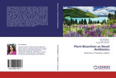 Bookcover of Plant Bioactives as Novel Antibiotics