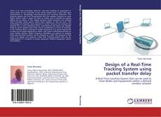 Portada del libro de Design of a Real-Time Tracking System using packet transfer delay