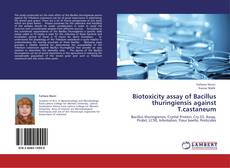 Bookcover of Biotoxicity assay of Bacillus thuringiensis against T.castaneum