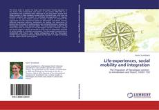 Bookcover of Life-experiences, social mobility and integration