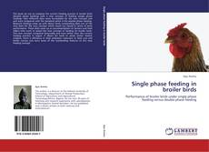 Single phase feeding in broiler birds的封面