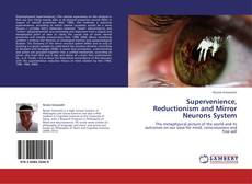 Bookcover of Supervenience, Reductionism and Mirror Neurons System