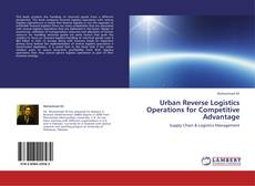 Bookcover of Urban Reverse Logistics Operations for Competitive Advantage