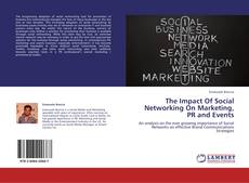 Bookcover of The Impact Of Social Networking On Marketing, PR and Events