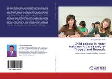 Bookcover of Child Labour in Hotel Industry: A Case Study of Tirupati and Tirumala