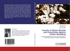 Bookcover of Toxicity of Silicon Dioxide and Insecticides Against Cotton Mealybug