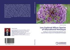 Bookcover of Less Explored Allium Species of Uttarakhand Himalayas