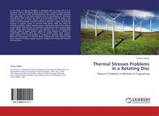 Bookcover of Thermal Stresses Problems in a Rotating Disc