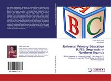 Couverture de Universal Primary Education (UPE): Drop-outs in Northern Uganda