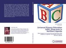 Capa do livro de Universal Primary Education (UPE): Drop-outs in Northern Uganda
