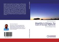 Megaliths in Ethiopia: The Case of Gurage Highlands的封面