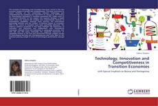 Bookcover of Technology, Innovation and Competitiveness in Transition Economies