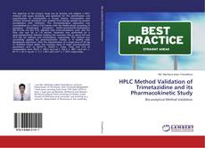 Bookcover of HPLC Method Validation of Trimetazidine and its Pharmacokinetic Study