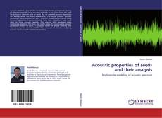Couverture de Acoustic properties of seeds and  their analysis