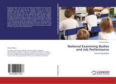 Borítókép a  National Examining Bodies and Job Performance - hoz