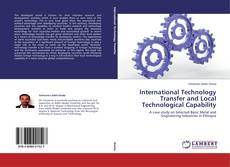 Bookcover of International Technology Transfer and Local Technological Capability
