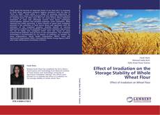 Bookcover of Effect of Irradiation on the Storage Stability of Whole Wheat Flour