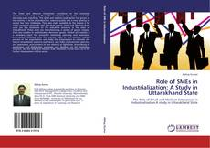 Bookcover of Role of SMEs in Industrialization: A Study in Uttarakhand State
