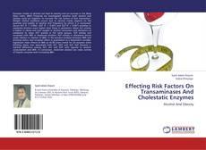 Portada del libro de Effecting Risk Factors On Transaminases And  Cholestatic  Enzymes
