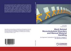 Bookcover of Work Related Musculoskeletal Disorders and Manual Material Handling
