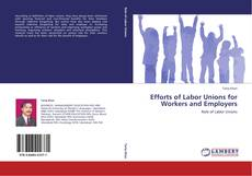 Capa do livro de Efforts of Labor Unions for Workers and Employers