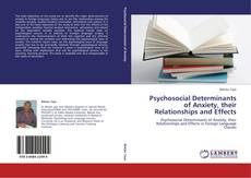 Psychosocial Determinants of Anxiety, their Relationships and Effects的封面