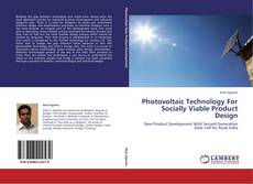Bookcover of Photovoltaic Technology For Socially Viable Product Design