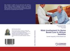 Buchcover von Male Involvement In Home Based Care In African Societies