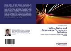 Vehicle Styling and Aerodynamic Performance Evaluation的封面