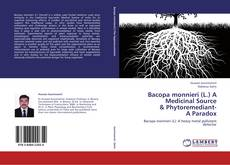 Bookcover of Bacopa monnieri (L.) A Medicinal Source  & Phytoremediant-  A Paradox