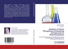 Bookcover of Analysis of Some Phosphorus Containing Compounds in Pharmaceuticals