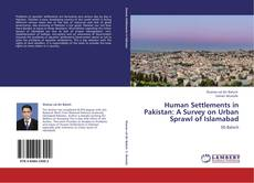 Bookcover of Human Settlements in Pakistan: A Survey on Urban Sprawl of Islamabad