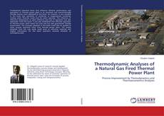 Bookcover of Thermodynamic Analyses of a Natural Gas Fired Thermal Power Plant