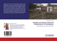 Bookcover of Health and Urban Informal Settlements in Zimbabwe