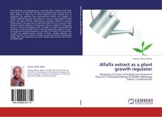 Alfalfa extract as a plant growth regulator kitap kapağı