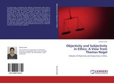 Обложка Objectivity and Subjectivity in Ethics: A View from Thomas Nagel