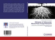 Portada del libro de Glimpses of Arbuscular Mycorrhiza Fungal Research