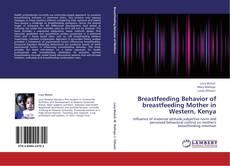 Couverture de Breastfeeding Behavior of breastfeeding Mother in Western, Kenya