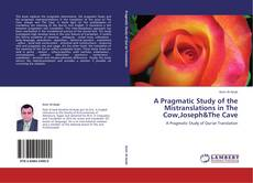 Bookcover of A Pragmatic Study of the Mistranslations in The Cow,Joseph&The Cave