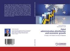 Zakat administration,distribution and economic growth kitap kapağı
