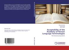 Bookcover of Acceptability of the Academy of Persian Language Terminologies
