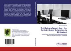 Anti-Colonial Analysis of the Crisis in Higher Education in Zimbabwe kitap kapağı