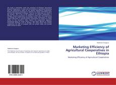 Marketing Efficiency of Agricultural Cooperatives in Ethiopia kitap kapağı