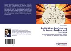 Couverture de Digital Video Conferencing to Support Teaching and Learning