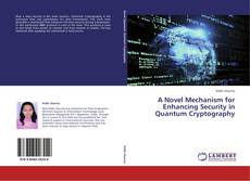 Portada del libro de A Novel Mechanism for Enhancing Security in Quantum Cryptography