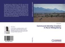 Buchcover von Communal Identity Creation in Rural Makgabeng