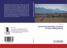 Borítókép a  Communal Identity Creation in Rural Makgabeng - hoz