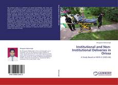 Bookcover of Institutional and Non-Institutional Deliveries in Orissa