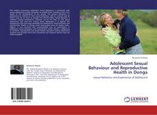 Bookcover of Adolescent Sexual Behaviour and Reproductive Health in Donga