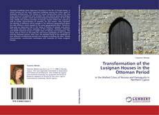 Transformation of the Lusignan Houses in the Ottoman Period kitap kapağı